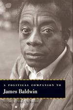 Political Companion to James Baldwin (Political Companions to Great American Authors)