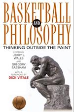 Basketball and Philosophy (The Philosophy of Popular Culture)