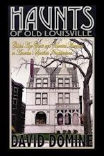 Haunts of Old Louisville