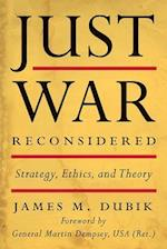Just War Reconsidered (Battles and Campaigns)