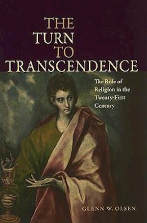 The Turn to Transcendence the Role of Religion in the Twenty-First Century