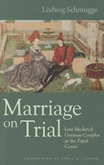 Marriage on Trial (Studies in Medieval and Early Modern Canon Law)