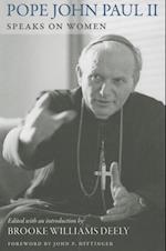 Pope John Paul II Speaks on Women