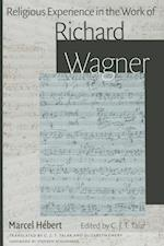 Religious Experience in the Work Richard Wagner