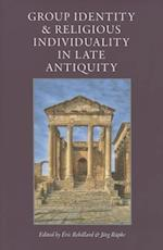 Group Identity and Religious Individuality in Late Antiquity (Cua Studies in Early Christianity)