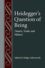 Heidegger's Question of Being (Studies in Philosophy & the History of Philosophy, nr. 59)
