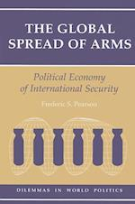 The Global Spread of Arms (Dilemmas in World Politics S)