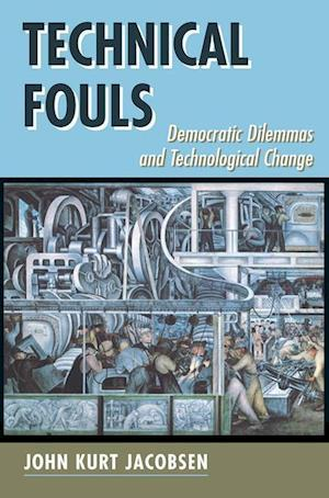 Technical Fouls : Democracy And Technological Change