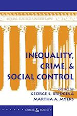 Inequality, Crime, and Social Control (Crime & Society)