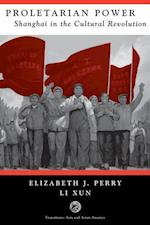 Proletarian Power : Shanghai In The Cultural Revolution af Elizabeth Perry