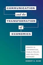 Communication and the Transformation of Economics af Robert E. Babe
