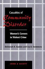 Casualties of Community Disorder (Crime & Society)