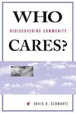 Who Cares? af David B Schwartz, Ivan Illich