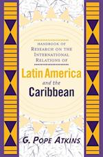 Handbook of Research on Latin American International Relations