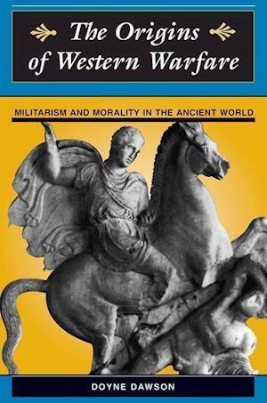 Bog, paperback The Origins of Western Warfare af Doyne Dawson, James D Dawson