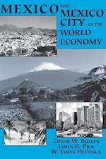 Mexico and Mexico City in the World Economy af James B. Pick, W. James Hettrick, Edgar W. Butler