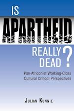 Is Apartheid Really Dead?
