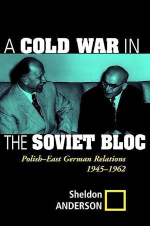 A Cold War In The Soviet Bloc