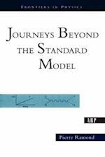 Journeys Beyond the Standard Model (FRONTIERS IN PHYSICS)