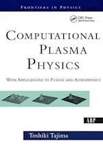 Computational Plasma Physics (FRONTIERS IN PHYSICS)
