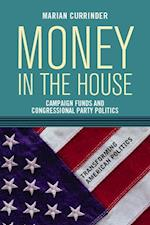 Money in the House (Transforming American Politics)