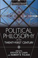 Political Philosophy in the Twenty-First Century af Steven M. Cahn