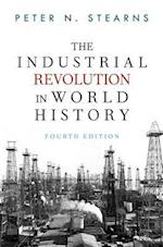 The Industrial Revolution in World History af Peter N. Stearns