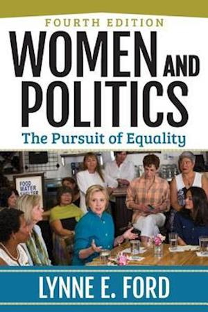 Bog, paperback Women and Politics (Fourth Edition) af Lynne E. Ford