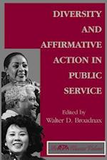 Diversity and Affirmative Action in Public Service (ASPA Classics Volume)