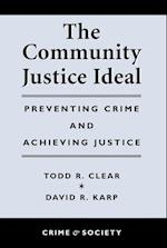 The Community Justice Ideal (Crime & Society)