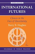 International Futures (Dilemmas in World Politics S)