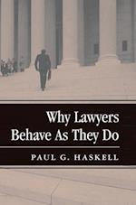 Why Lawyers Behave as They Do (New Perspectives on Law, Culture & Society)