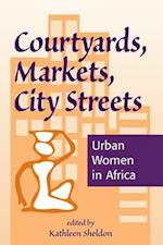Courtyards, Markets, City Streets af Kathleen Sheldon, Ian Sheldon