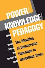 Power/knowledge/pedagogy (Edge. Critical Studies in Educational Theory)