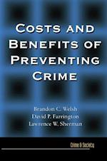 Costs and Benefits of Preventing Crime (Crime & Society)