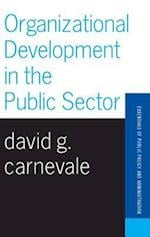 Organizational Development in the Public Sector (Essentials of Public Policy & Administration)