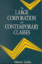 The Large Corporation and Contemporary Classes (Studies in Political Economy)