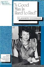 """""""A Good Man Is Hard to Find"""": Flannery O'Connor"""