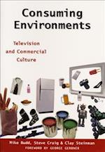Consuming Environments (Communications, Media, and Culture)