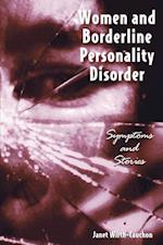 Women & Borderline Personality Disorder: Symptoms and Stories