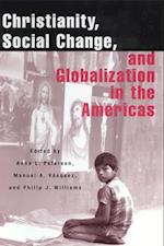Christianity, Social Change, and Globalization in the Americas