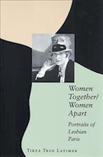 Women Together/Women Apart af Tirza True Latimer