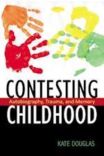 Contesting Childhood (Rutgers Series in Childhood Studies)