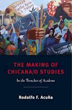 The Making of Chicana/o Studies af Rodolfo F. Acuna