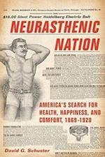 Neurasthenic Nation (Critical Issues in Health and Medicine (Hardcover))