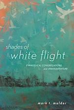 Shades of White Flight: Evangelical Congregations and Urban Departure
