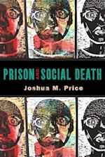 Prison and Social Death (CRITICAL ISSUES IN CRIME AND SOCIETY)