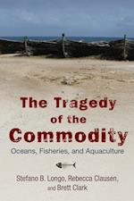 The Tragedy of the Commodity (Nature Society and Culture)