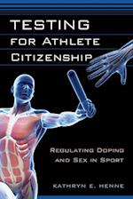 Testing for Athlete Citizenship (Critical Issues in Sport and Society)