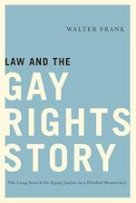 Law and the Gay Rights Story af Walter Frank